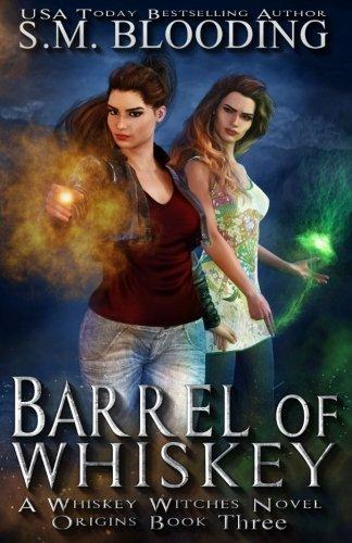 Barrel of Whiskey (Whiskey Witches) (Volume 3)