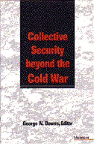 Collective Security Beyond The Cold War (Pew Studies In Economics And Security)