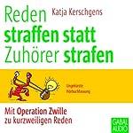 Reden straffen statt Zuhörer strafen: Mit Operation Zwille zu kurzweiligen Reden | Katja Kerschgens