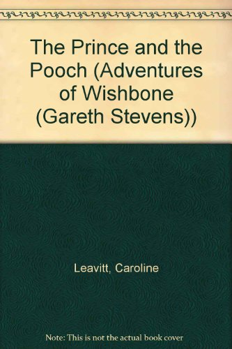 The Prince and the Pooch (Adventures of Wishbone (Gareth Stevens))