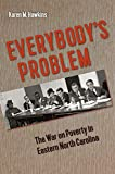 Everybody's Problem: The War on Poverty in Eastern North Carolina (Southern Dissent)