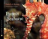 Project Seahorse, Pamela S. Turner, 0547207131