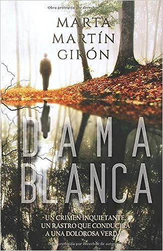 DAMA BLANCA: La novela negra que cuestionará los límites de lo ...