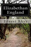 Elizabethan England, Ernest Rhys, 1499361009