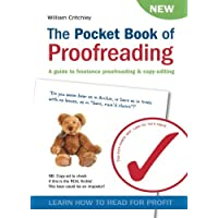 The Pocket Book of Proofreading: A guide to freelance proofreading & copy-editing: A Guide to Freelance Proofreading and Copy-editing