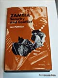 Zambia : Security and Conflict, 1964-1973, Pettman, Jan, 0312898452