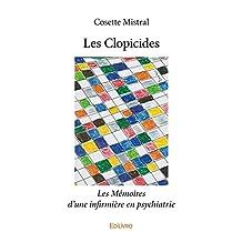 Les Clopicides: Les Mémoires d'une infirmière en psychiatrie (Collection Classique) (French Edition)