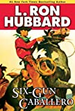 Six-Gun Caballero: A Claim Jumper in the Old West