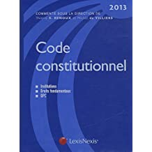 CODE CONSTITUTIONNEL 2013 : INSTITUTIONS, DROITS FONDAMENTAUX, QPC