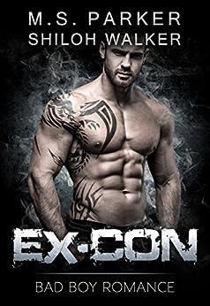 Ex-Con: Bad Boy Romance by [Parker, M. S., Walker, Shiloh]