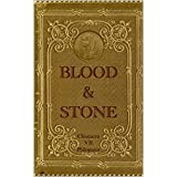 Blood & Stone: A Book Of Stones (A Crimes Against Humanity Series 1)