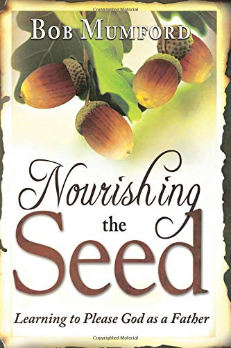 Download Nourishing the Seed: Learning to Please Father God ebook