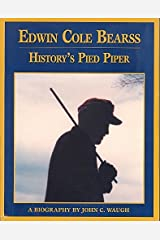 Edwin Cole Bearss: History's Pied Piper Hardcover