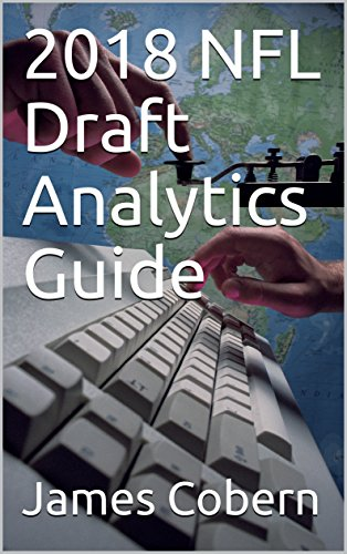 2018 NFL Draft Analytics Guide