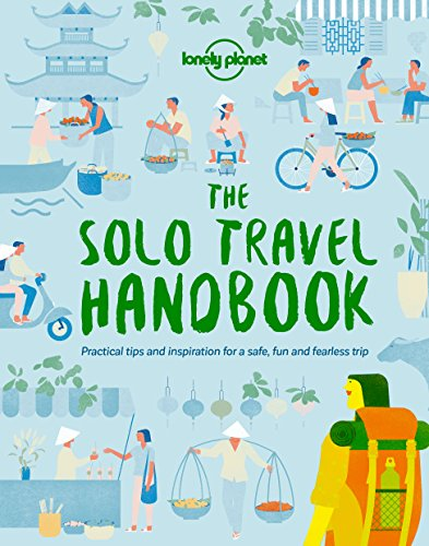 The Solo Travel Handbook (Lonely Planet) (Best Places For Singles To Travel)