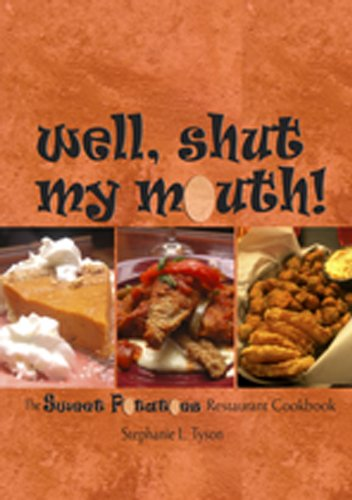 Well, Shut My Mouth!: The Sweet Potatoes Restaurant Cookbook by Stephanie L. Tyson
