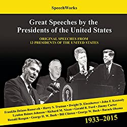 Great Speeches by the Presidents of the United States, 1933 - 2015