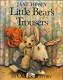 Little Bear's Trousers, Jane Hissey, 0399214933