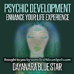 Psychic Development: Enhance Your Life Experience | Dayanara Blue Star