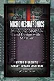 img - for Micromechatronics: Modeling, Analysis, and Design with MATLAB (Nano- and Microscience, Engineering, Technology and Medicine) book / textbook / text book