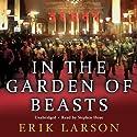 In the Garden of Beasts: Love and terror in Hitler's Berlin Audiobook by Erik Larson Narrated by Stephen Hoye