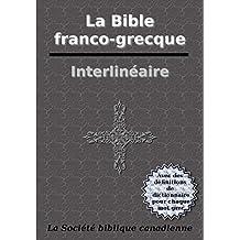 La Bible franco-grecque interlinéaire: Avec des définitions de dictionnaire pour chaque mot grec (French Edition)