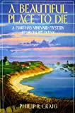 Front cover for the book A Beautiful Place to Die by Philip R. Craig