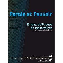 Parole et pouvoir 2: Enjeux politiques et identitaires (Interférences)
