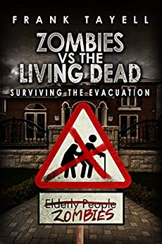 Surviving The Evacuation, Book 0.5: Zombies vs The Living Dead by [Tayell, Frank]