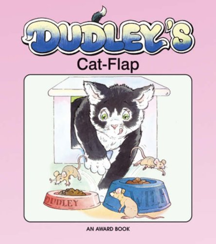 Read Online Dudley's Cat Flap (Dudley the Cat) PDF