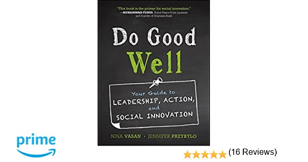 Do Good Well: Your Guide to Leadership, Action, and Social ...