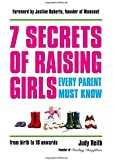 7 Secrets of Raising Girls Every Parent Must Know: From Birth to 18 Onwards