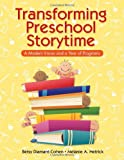 Transforming Preschool Storytime, Betsy Diamant-Cohen and Melanie A. Hetrick, 1555708056