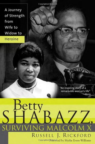 Betty Shabazz, Surviving Malcolm X: A Journey of Strength from Wife to Widow to Heroine