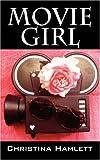 Movie Girl, Christina Hamlett, 1432718541