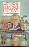 Delivered from Evil : The Saga of World War II - The First Complete One-Volume History, Leckie, Robert, 0060158123
