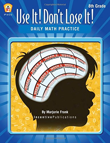 Use It! Don't Lose It!: Daily Math Practice, Grade 8