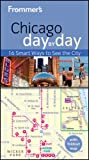 Frommer's Chicago Day by Day, Laura Tiebert, 1118167163