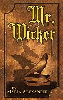 Mr. Wicker by [Alexander, Maria]