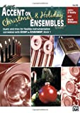 Accent on Christmas and Holiday Ensembles, John O'Reilly and Mark Williams, 0739033514