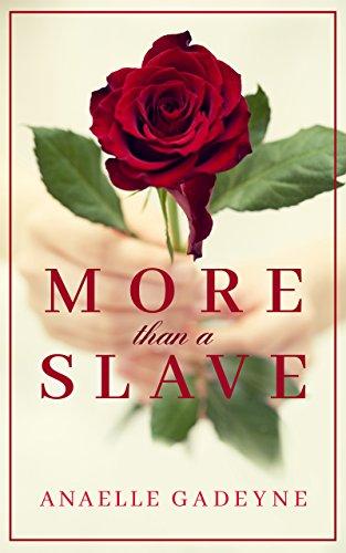 More Than A Slave: A Fictional Romance