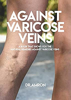 Against Varicose Veins, A Book That Shows You The Natural Remedies Against Varicose Veins