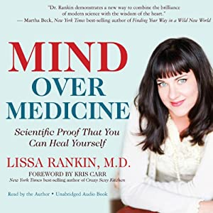 Mind Over Medicine Audiobook