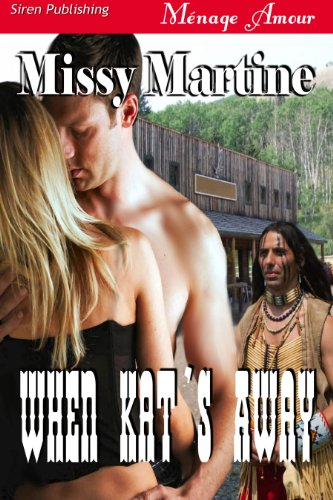 Book: When Kat's Away [Sequel to Anna Doubles Down] (Siren Publishing Menage Amour) by Missy Martine