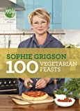 100 Vegetarian Feasts, Sophie Grigson and Sopie Grigson, 1849903999