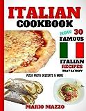 Italian Cookbook: Famous Italian Recipes That Satisfy: Baking, Pizza, Pasta, Lasagna, Chicken Parmesan, Meatballs, Desserts, Cannoli, Tiramisu, Gelato & More (2018 Newest Edition (8.5x11 Size)