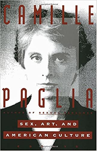 sex art and american culture essays camille paglia  sex art and american culture essays camille paglia 9780679741015 amazon com books