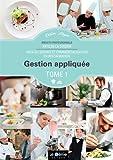 Gestion appliquée BP Arts de la cuisine / Arts du service et commercialisation en restauration : Tome 1
