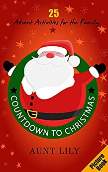 Books for Kids: Countdown to Christmas – A Christmas Advent Fun Picture Book for Kids