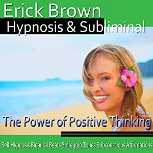 The Power of Positive Thinking Hypnosis Speech